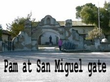 Pam at San Miguel gate